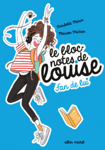 Le bloc-notes de Louise, t.1 : Fan de lui