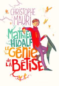 Mathieu Hidalf le génie de la bêtise de Christophe Mauri