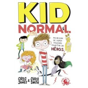 Kid normal de Greg James et Chris Smith chez Poulpe fictions